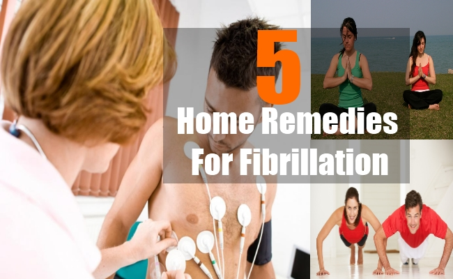 Home Remedies For Fibrillation