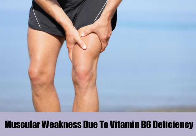 Muscular Weakness Due To Vitamin B6 Deficiency
