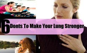 6 Donts To Make Your Lung Stronger