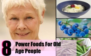 8 Power Foods For Old Age People