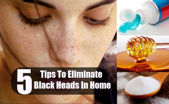 5 Tips To Eliminate Black Heads In Home