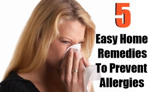 5 Easy Home Remedies To Prevent Allergies