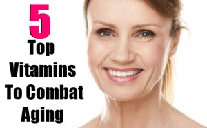5 Top Vitamins To Combat Aging