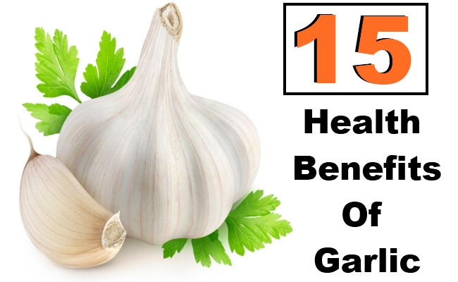 15 Health Benefits Of Garlic