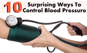 10 Surprising Ways To Control Blood Pressure