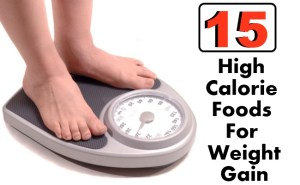 15 High Calorie Foods For Weight Gain