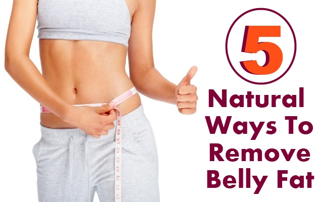 5 Best Natural Ways To Remove Belly Fat