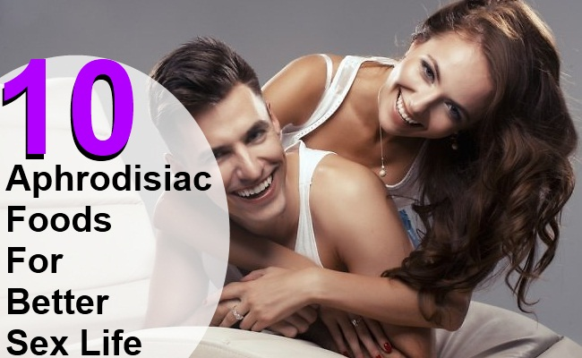 10 Aphrodisiac Foods For Better Sex Life