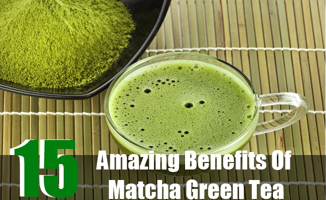 15 Amazing Benefits Of Matcha Green Tea