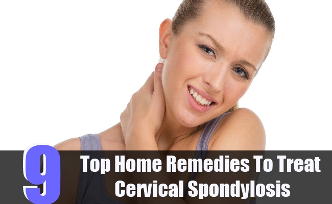9 Top Home Remedies To Treat Cervical Spondylosis
