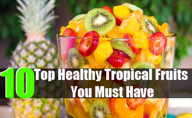 Top 10 Healthy Tropical Fruits You Must Have