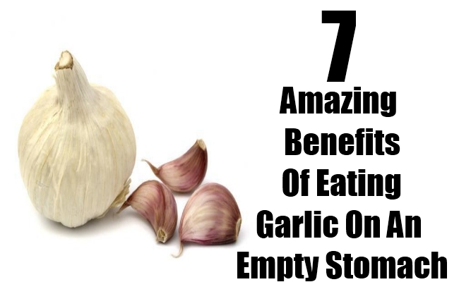 Top 7 Amazing Benefits Of Eating Garlic On An Empty Stomach
