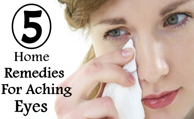 Home Remedies Aching Eyes
