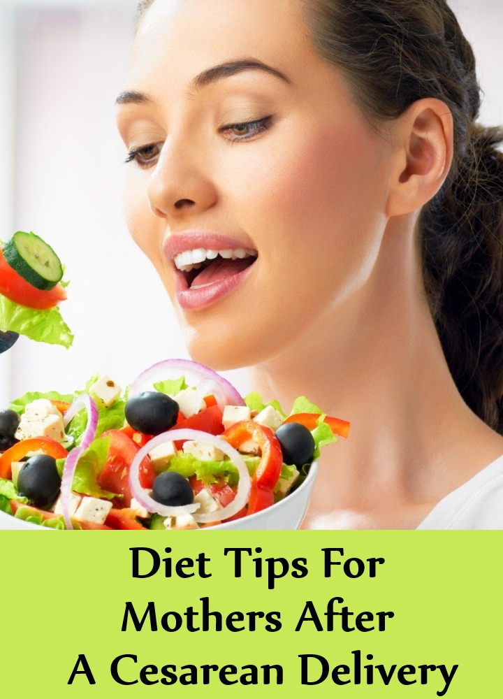 Diet Tips For Mothers After A Cesarean Delivery