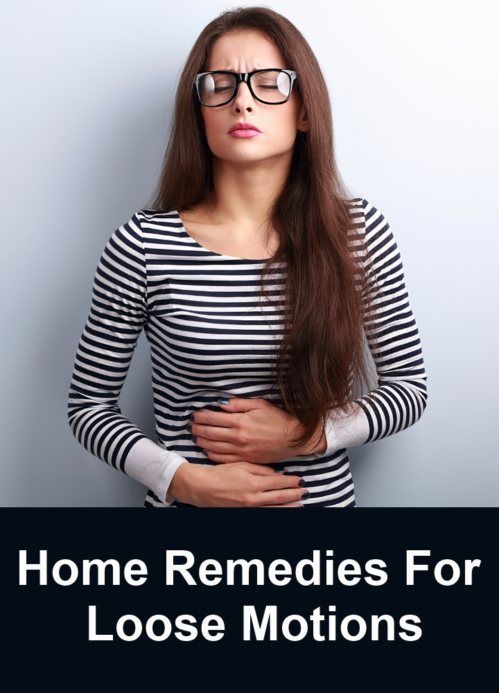 Effective Home Remedies For Loose Motions