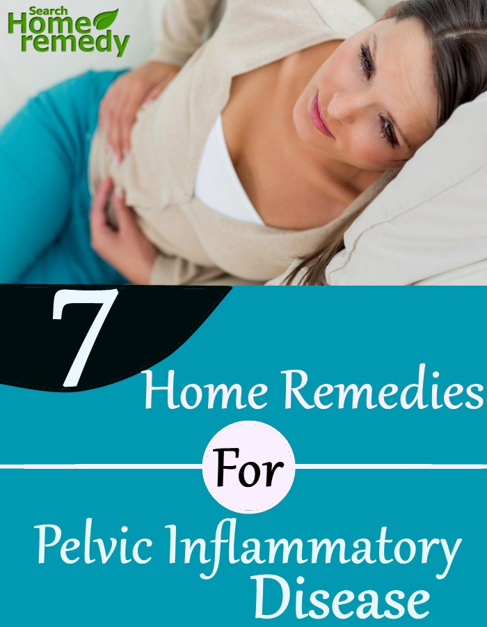 7 Home Remedies For Pelvic Inflammatory Disease Search Home Remedy