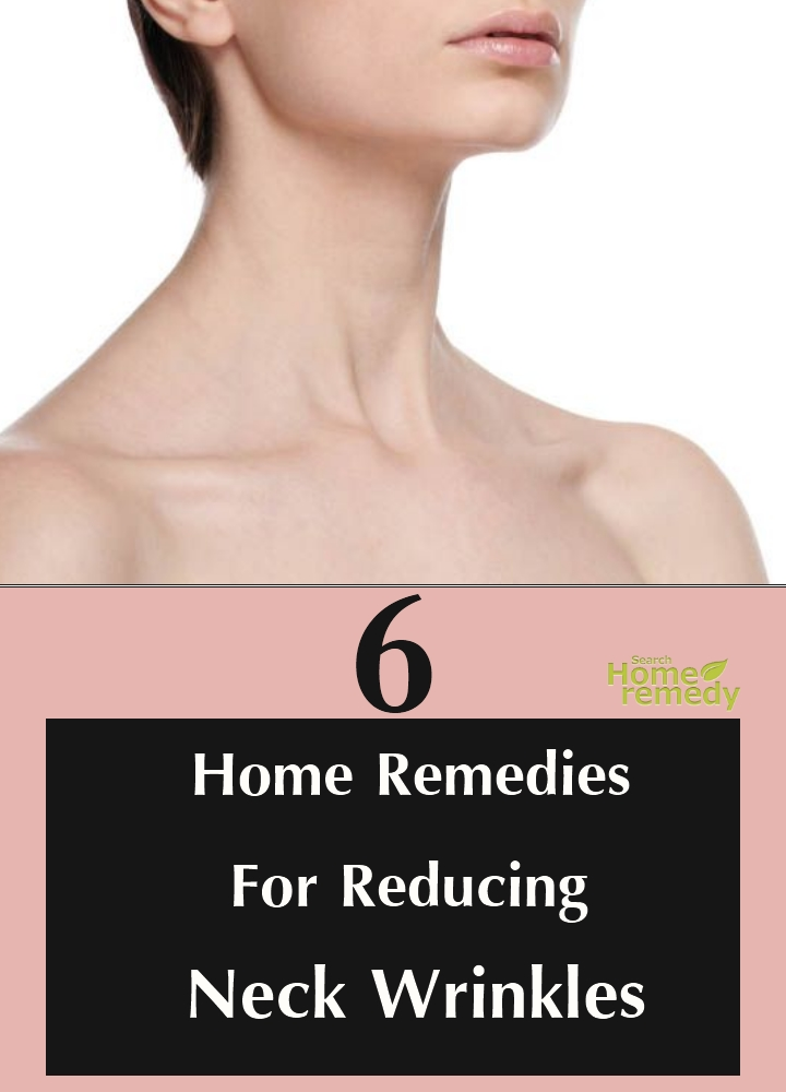 Home Remedies For Reducing Neck Wrinkles