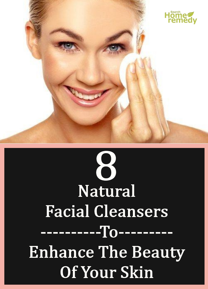 Natural Facial Cleansers To Enhance The Beauty Of Your Skin