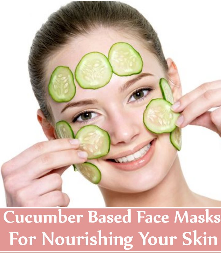 DIY Cucumber Based Face Masks For Nourishing Your Skin