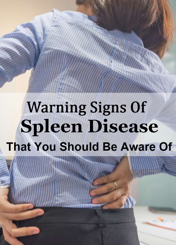Warning Signs Of Spleen Disease That You Should Be Aware Of