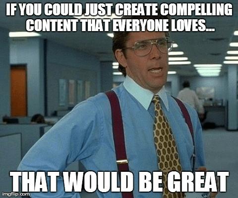 create-compelling-content meme