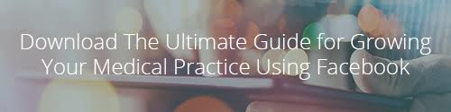 Download The Ultimate Guide to Growing Your Medical Practice Using Facebook