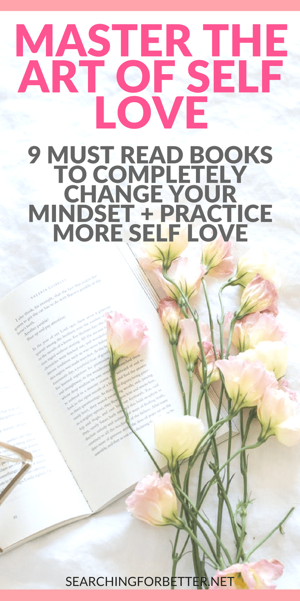 9 Of The Best #Books To Help You Love Yourself. #Inspirational self help books to read to learn how to practice more #selflove. These books touch on #spirituality and #mindset and are fantastic for women in their 20s, 30s or 40s. They're #motivational #selfhelp reads that can really #change your #life! #bossbabe #momboss #reading #reads #booklover #bookstagram