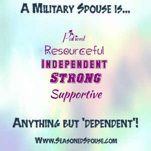 A military spouse is anything but depedent.