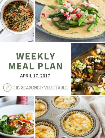 Weekly Meal Plan for April 17, 2017 | SeasonedVegetable.com