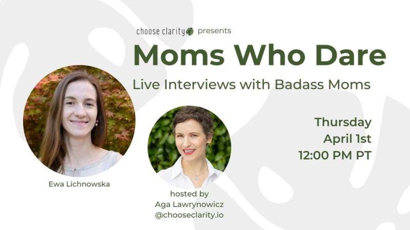 Moms Who Dare with Ewa Lichnowska
