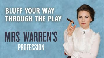Bluff your way through the play: Mrs. Warren's Profession