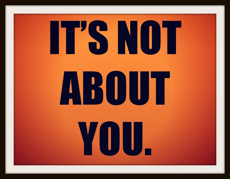 Image result for it's not about you