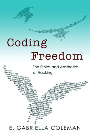 Weekly E-book: Coding Freedom: The Ethics and Aesthetics of Hacking