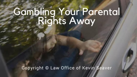 DCF and Gambling Your Parental Rights Away