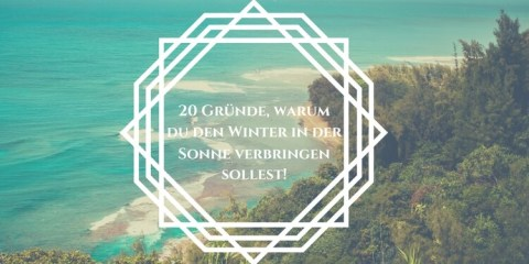 20 gruende warum du den winter in der sonne verbringen solltest