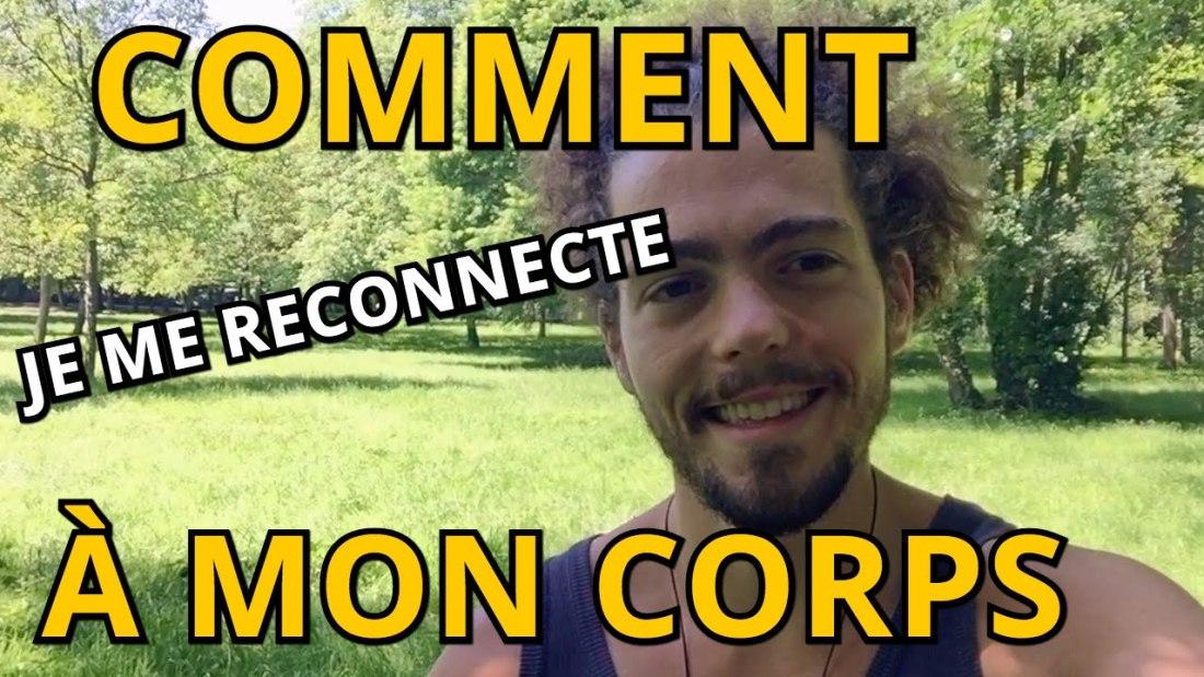 COMMENT J'APPRENDS À ME RECONNECTER AVEC MON CORPS