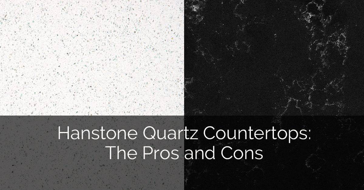 Hanstone Quartz Countertops The Pros And Cons Home