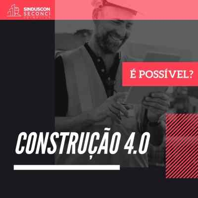 CONSTRUÇÃO 4.0 É POSSÍVEL