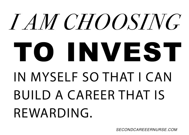 I am choosing to invest in myself to build a career that is rewarding
