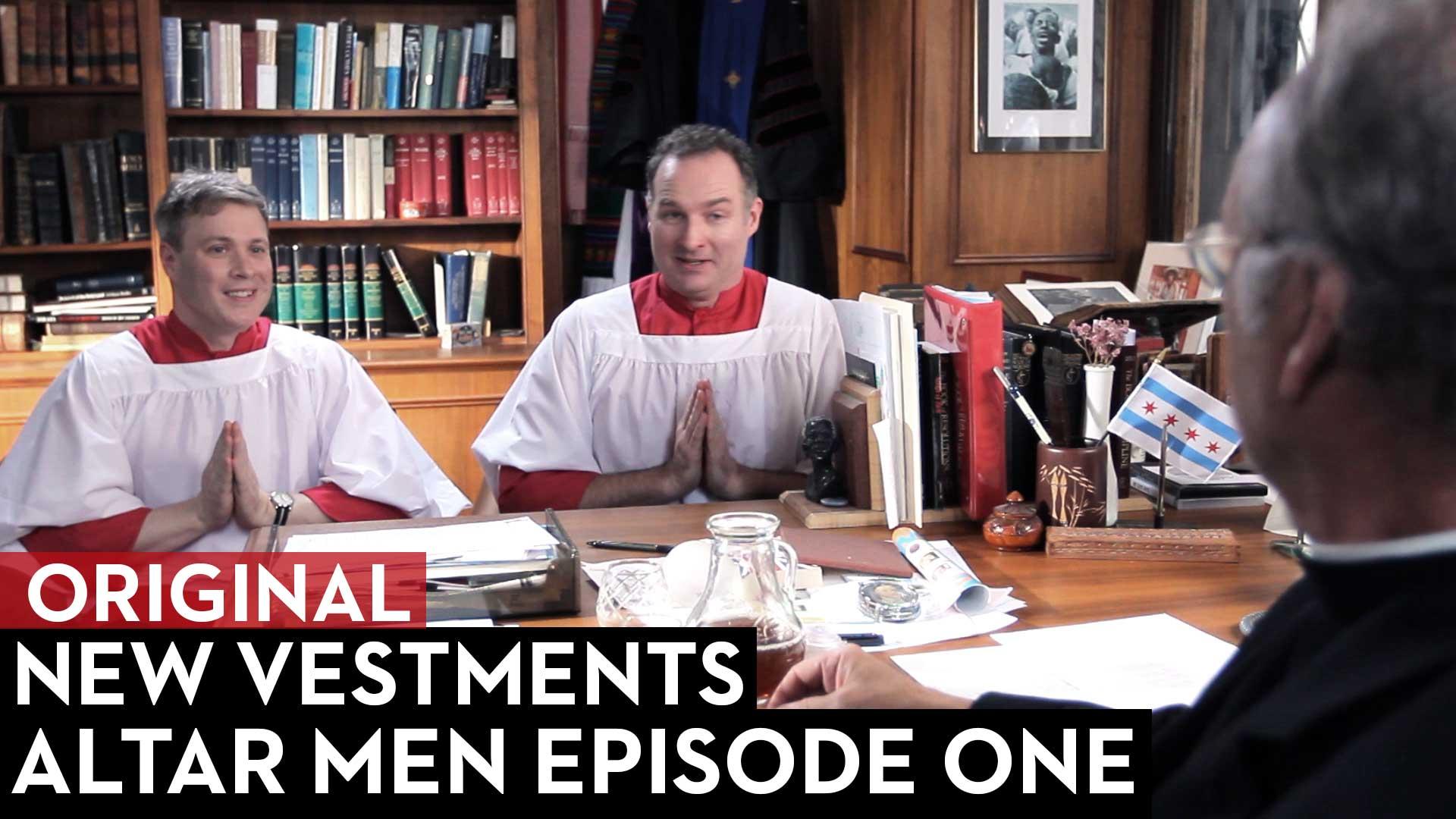 New Vestments: Altar Men Episode 1