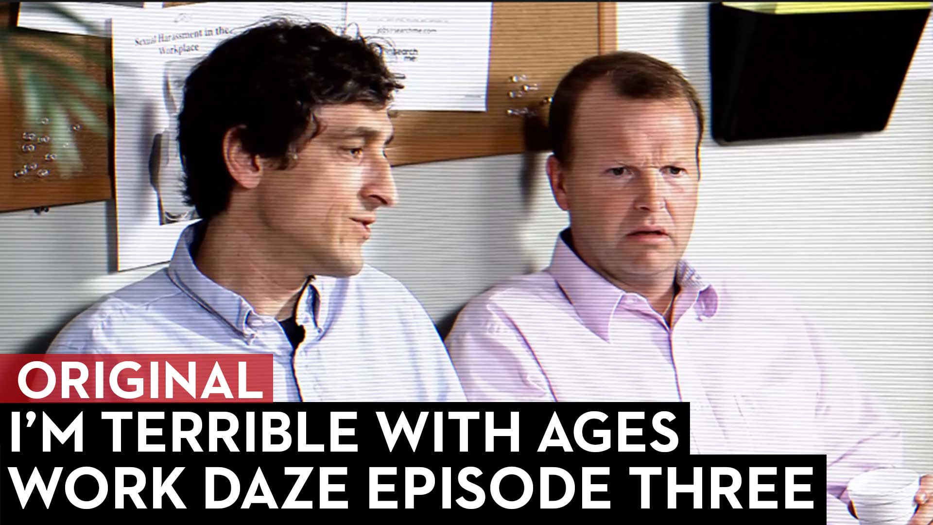 Work Daze Episode Three: I'm Terrible with Ages