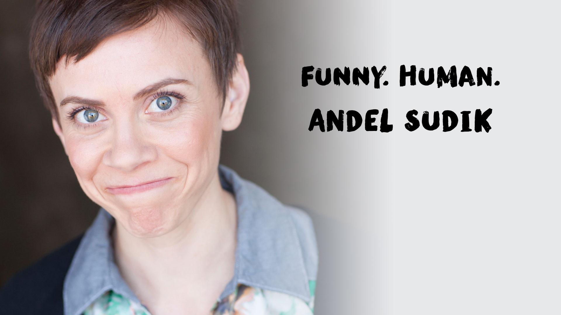 Funny Human: Andel Sudik