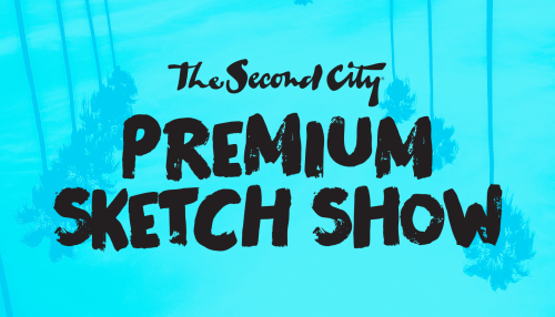 The Second City Hollywood's New Premium Sketch Revue