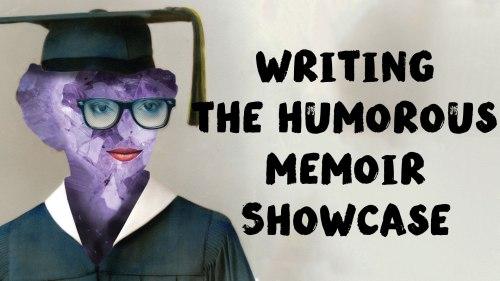 Writing the Humorous Memoir Showcase