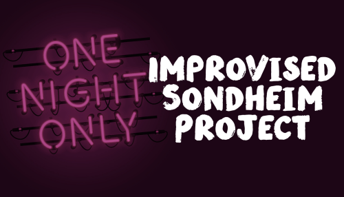 The Improvised Sondheim Project