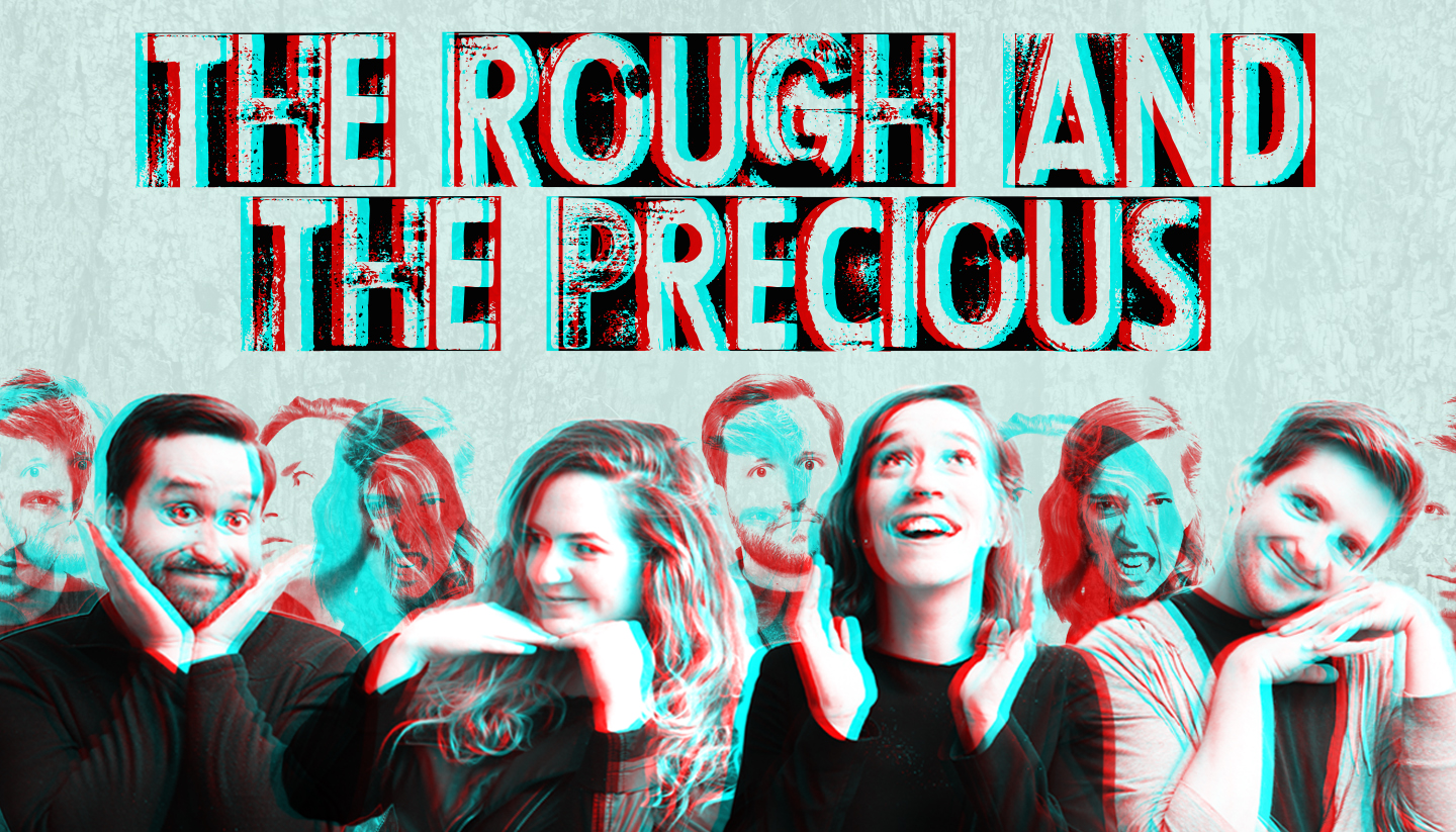 The Rough and the Precious