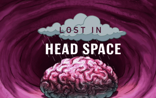 Lost in Head Space
