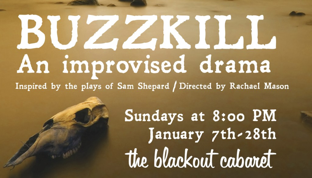 Buzzkill: An Improvised Drama