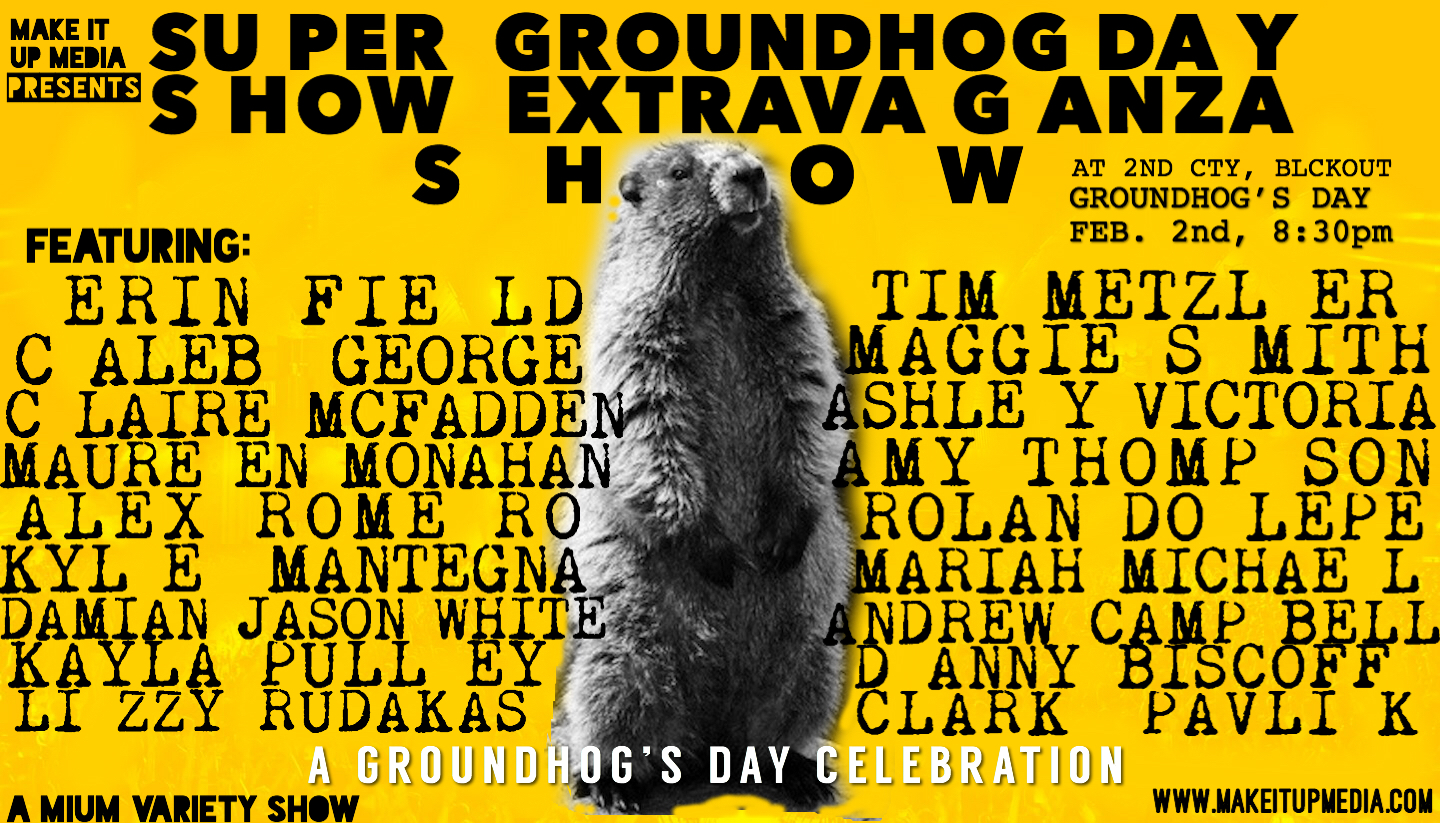 Super Groundhog Day Show Extravaganza Show