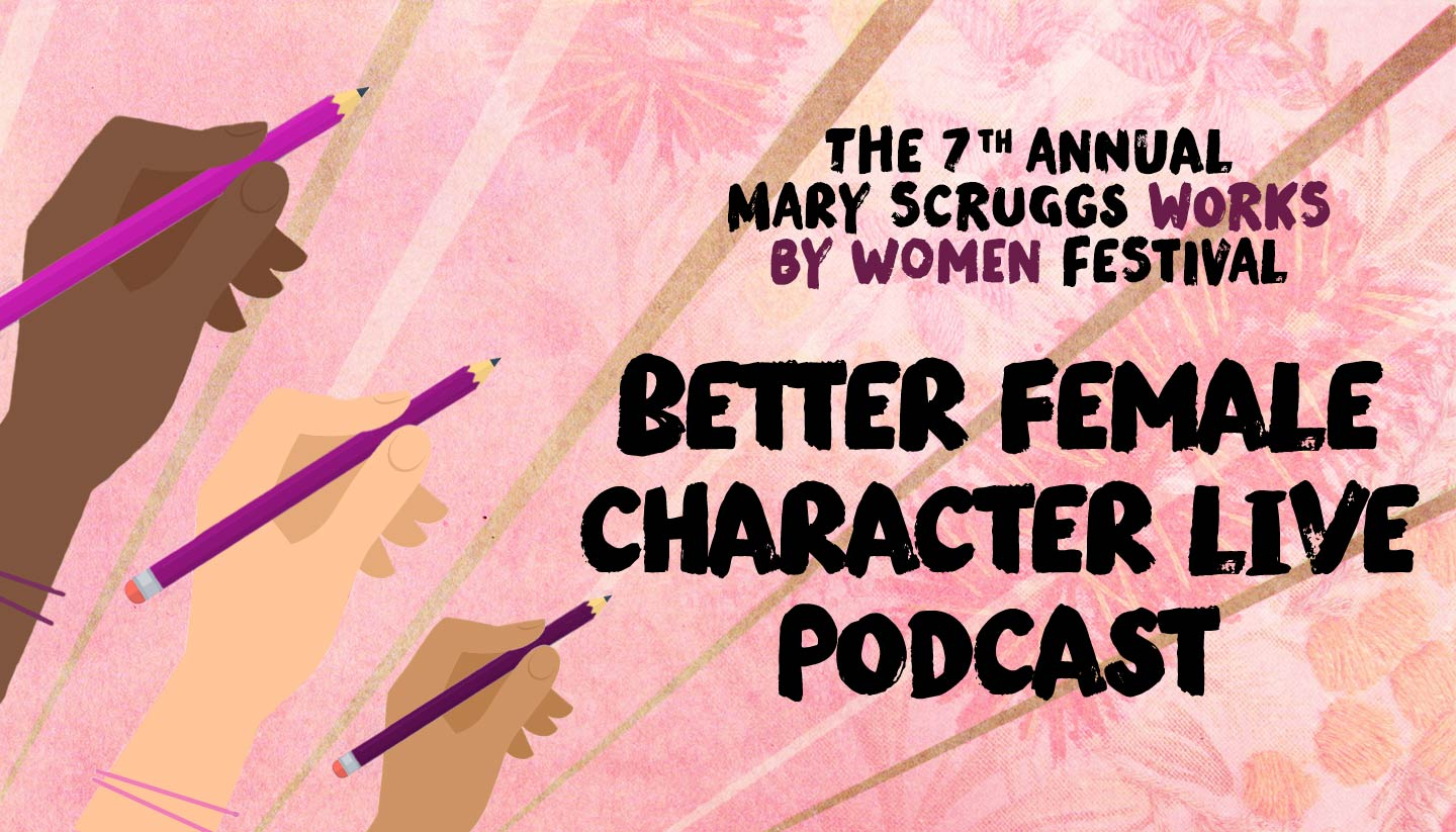 Scruggs Festival 2018: Better Female Characters Live Podcast